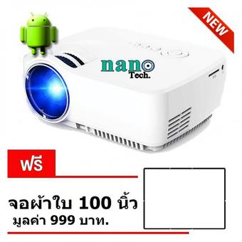Nanotech สมาทร์โปรเจคเตอร์ Smart Android 4.4 OS Google play Built-in wifi and Bluetooth Home Theater Video WHITE- ฟรีผ้าใบ ขนาด 100นิ้ว
